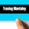 Trening Mentalny.